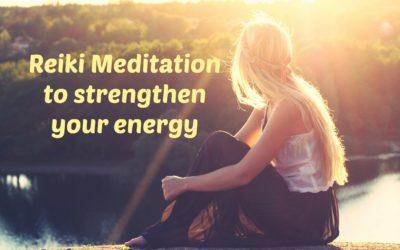 Reiki Meditation to strengthen your energy