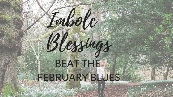 Imbolc Blesings avoid the February blues