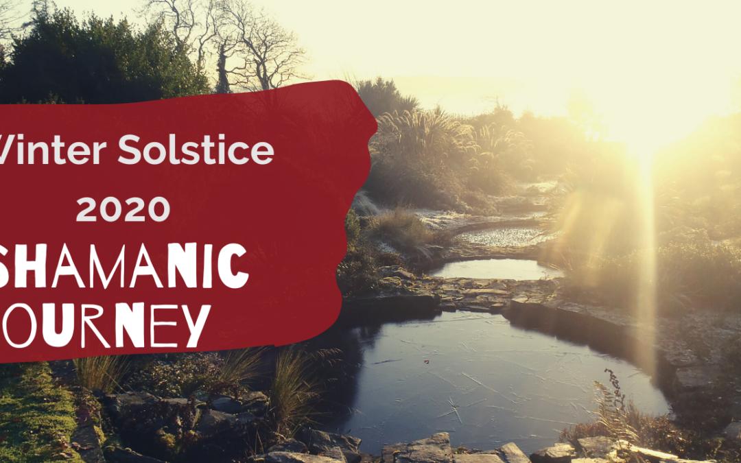 Winter Solstice 2020 Shamanic Journey
