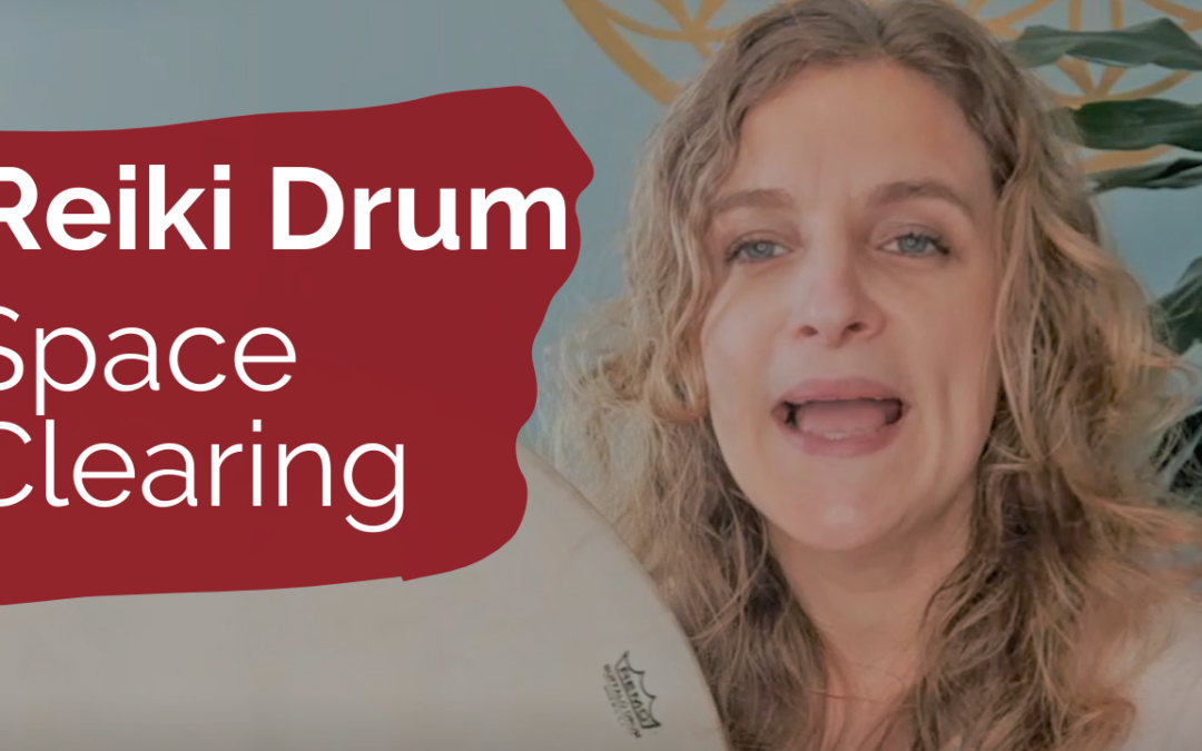 Space Clearing with Reiki Drum